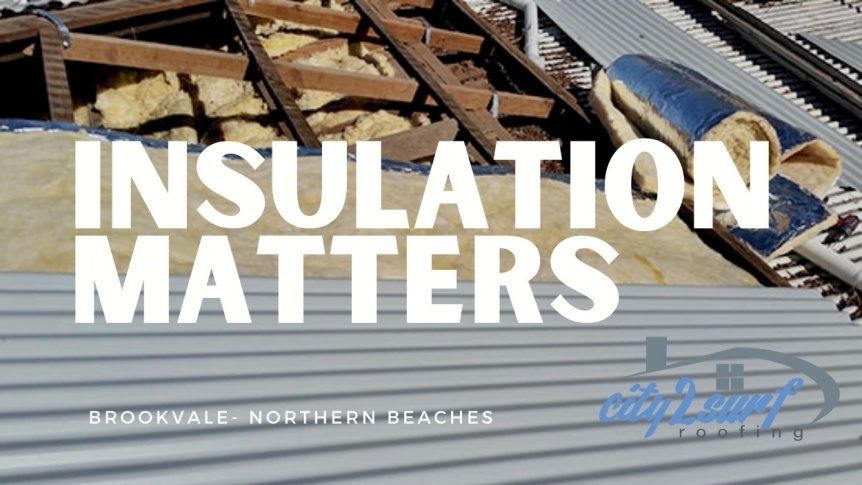 inslulation matters when using colorbond metal roofing